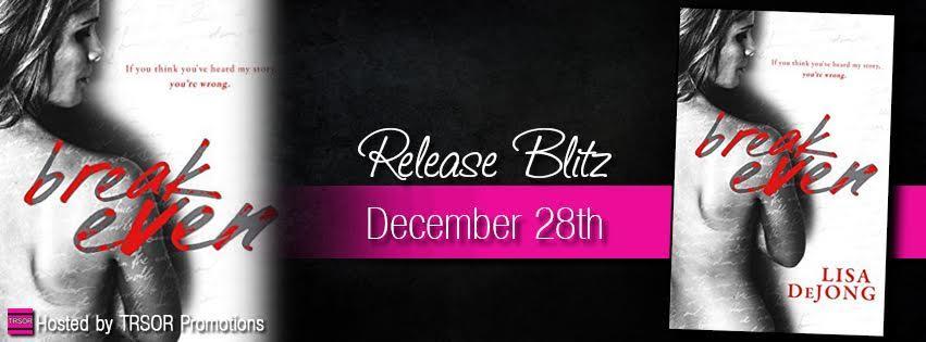 Release Day Blitz and Giveaway: Break Even by Lisa De Jong