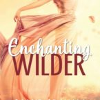 Enchanting Wilder is LIVE!