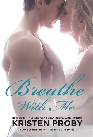 Blog Tour and Giveaway: Breathe with Me (With Me in Seattle #7) by Kristen Proby