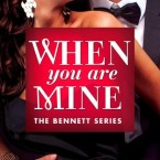 Review: When You Are Mine (The Bennetts #1) by Kennedy Ryan