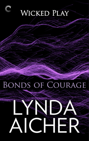 Blog Tour and Giveaway: Bonds of Courage (Wicked Play #6) by Lynda Aicher
