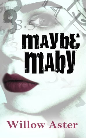 Release Day Blitz Review and Giveaway: Maybe Maby by Willow Aster