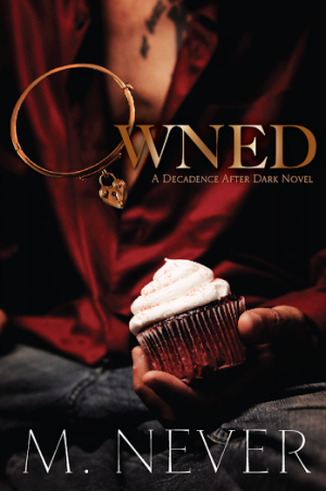 Cover Reveal: Owned (Decadence After Dark Novel) by M. Never