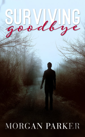 Cover Reveal: Surviving Goodbye by Morgan Parker