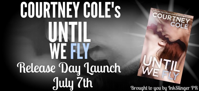 Release Day Launch: Until We Fly (Beautifully Broken #4) by Courtney Cole