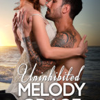 Epilogue Reveal: Uninhibited (The Callahans #2) by Melody Grace