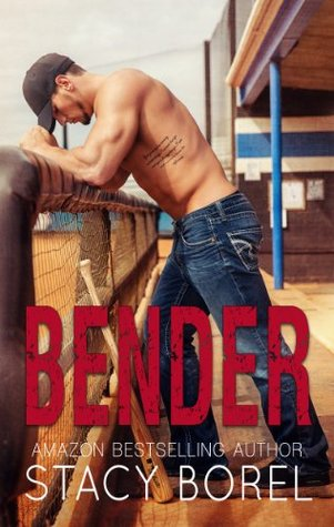 Review and Giveaway: Bender (The Core Four #1) by Stacy Borel