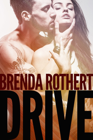 Blog Tour and Giveaway: Drive (Fire on Ice #4) by Brenda Rothert