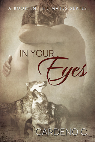 Release Day Blitz: In Your Eyes (Mates #3) by Cardeno C.