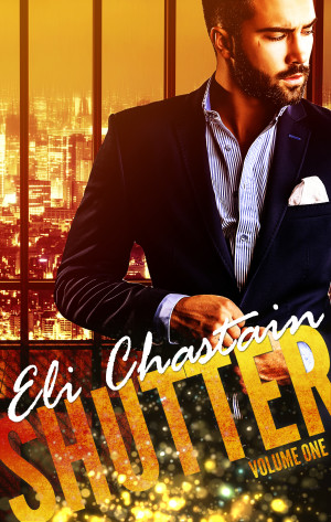 Cover Reveal: Shutter: Volume One by Eli Chastain