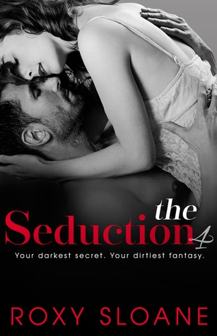 Teaser Thursday and Giveaway: The Seduction 4 (The Seduction, #4) by Roxy Sloane