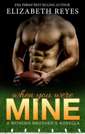 Cover Reveal: When You Were Mine (The Moreno Brothers) by Elizabeth Reyes