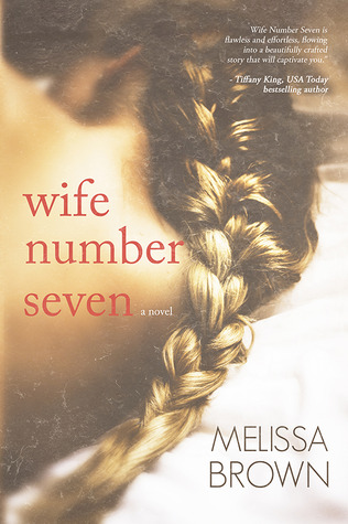 Blog Tour and Giveaway: Wife Number Seven by Melissa Brown