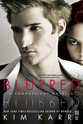 Release Day Launch and Giveaway: Blurred (Connections #3.5) by Kim Karr