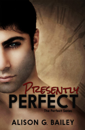 Cover Reveal and Giveaway: Presently Perfect (Perfect #3) by Alison G. Bailey