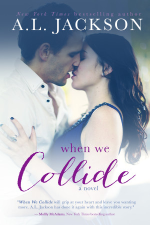 Cover Re-Reveal and Giveaway: When We Collide by A.L. Jackson