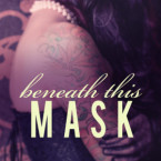 Blog Tour and Giveaway: Beneath This Mask (Beneath #1) by Meghan March