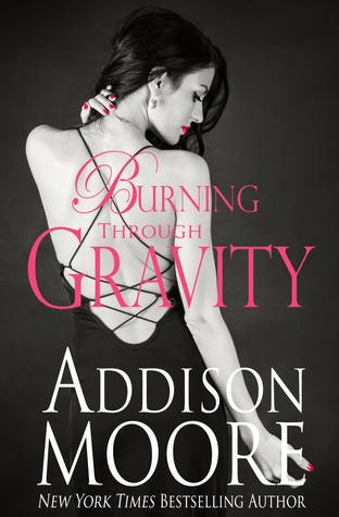 Release Day Launch and Giveaway: Burning Through Gravity by Addison Moore