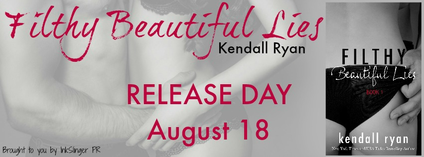 Release Day Blast: Filthy Beautiful Lies (Filthy Beautiful Lies #1) by Kendall Ryan