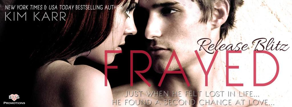 Release Day Launch and Giveaway: Frayed (Connections #4) by Kim Karr