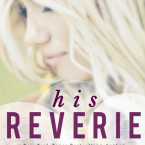 Blog Tour Promo and Giveaway: His Reverie (Reverie #1) by Monica Murphy