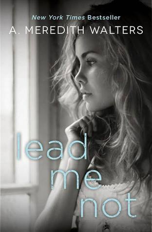 Release Day Blast: Lead Me Not by A. Meredith Walters