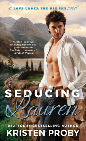 Review: Seducing Lauren (Love Under the Big Sky #2) by Kristen Proby