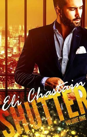 Release Day Launch: Shutter: Volume One by Eli Chastain