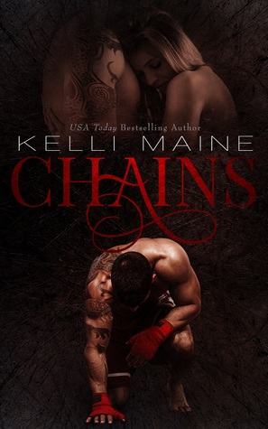Release Day Excerpt and Giveaway: Chains by Kelli Maine