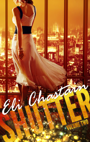 Cover Reveal: Shutter: Volume 2 by Eli Chastain