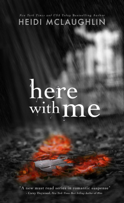 Cover Reveal: Here with Me (The Archer Brothers) by Heidi McLaughlin