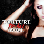 Cover Reveal: Torture to Her Soul (Monster in His Eyes #2) by J.M. Darhower