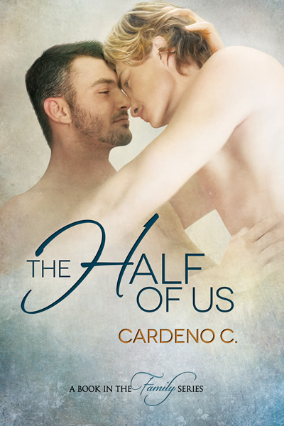 EXCLUSIVE Cover Reveal and Giveaway: The Half of Us (Family #4) by Cardeno C