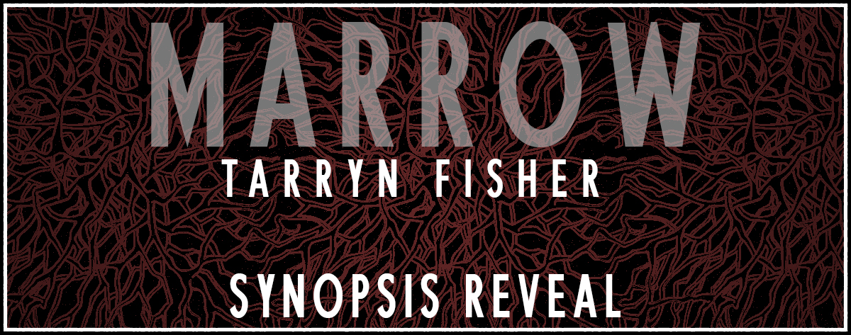 Synopsis Reveal: Marrow by Tarryn Fisher