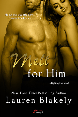 Release Day Launch and Giveaway: Melt for Him (Fighting Fire #2) by Lauren Blakely