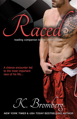 Release Week Blitz and Giveaway: Raced (The Driven Trilogy #4) by K. Bromberg