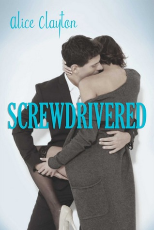 Review: Screwdrivered (Cocktail #3) by Alice Clayton