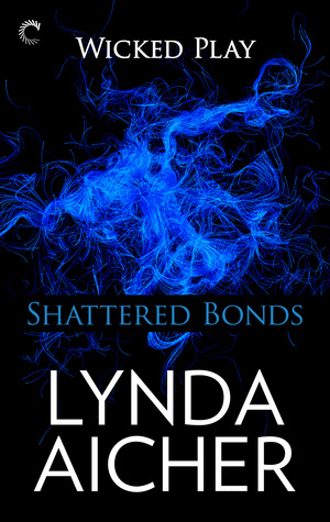 Review: Shattered Bonds (Wicked Play #7) by Lynda Aicher