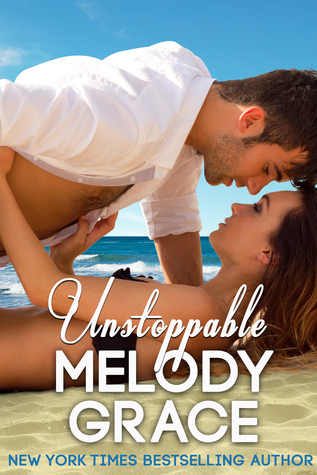Release Day Blitz: Unstoppable (Beachwood Bay #5) by Melody Grace
