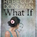 Review: What If by Rebecca Donovan