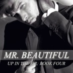 Review and Giveaway: Mr. Beautiful (Up in the Air #4) by R.K. Lilley