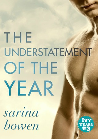 Review: The Understatement of the Year (The Ivy Years #3) by Sarina Bowen