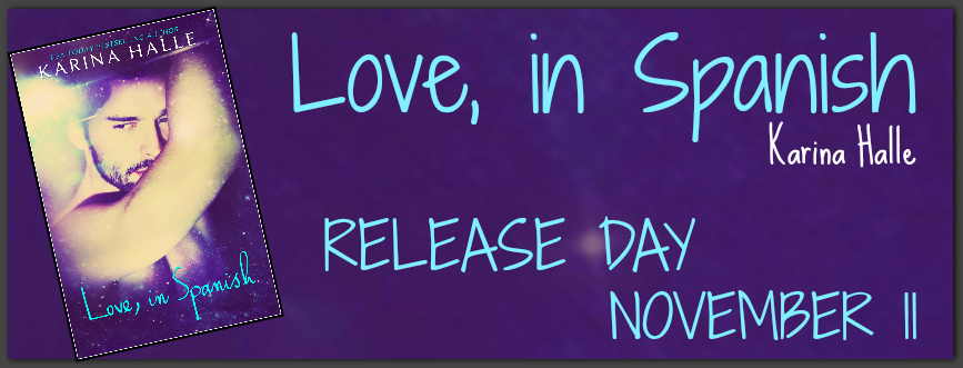 Release Day Blitz and Giveaway: Love, in Spanish (LIE #2) by Karina Halle