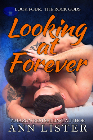 Exclusive Cover Reveal: Looking At Forever (The Rock Gods #4) by Ann Lister