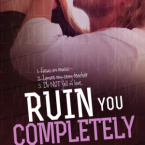 Blurb Reveal and Giveaway: Ruin You Completely (Sloan Brothers #3) by Calia Read