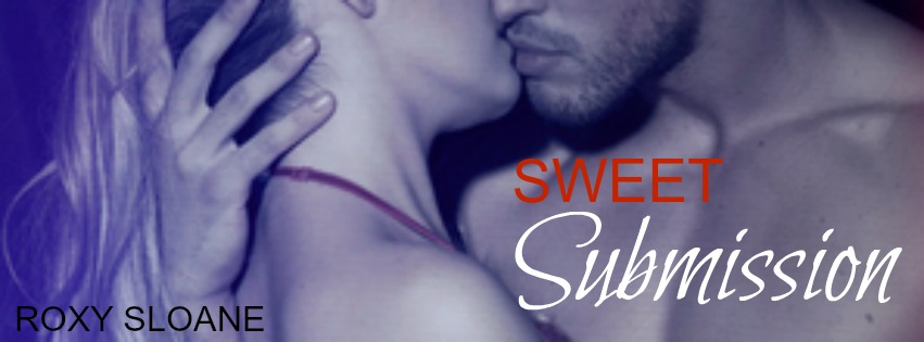 Excerpt Reveal and Giveaway: Sweet Submission (Sweet Submission #1) by Roxy Sloane