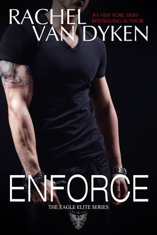 Blog Tour and Giveaway: Enforce (Eagle Elite #1.5) by Rachel Van Dyken