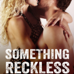 Teaser Tuesday and Giveaway: Something Reckless (Reckless & Real #1) by Lexi Ryan