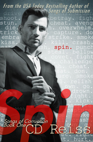 Review and Giveaway: Spin and Ruin (Songs of Corruption #1 & 2) by C.D. Reiss
