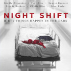 Review and Giveaway: Night Shift: Dirty Things Happen in the Dark by by Kindle Alexander, Toni Aleo, Sawyer Bennett, Brenda Rothert, Chelle Bliss, Eden Butler